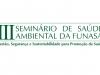III Seminário de Saúde Ambiental da Funasa - 02 a 04 de julho de 2013
